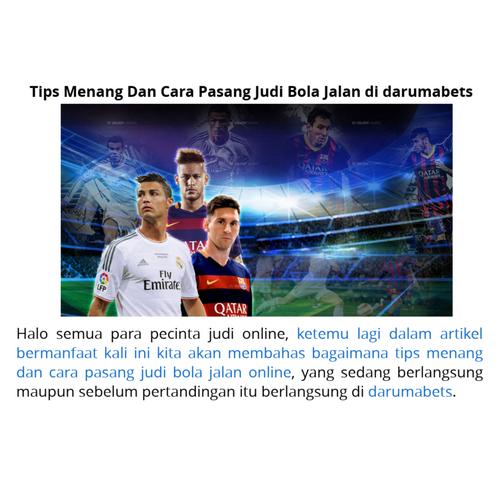 Tips Menang Dan Cara Pasang Judi Bola Jalan Di Darumabets