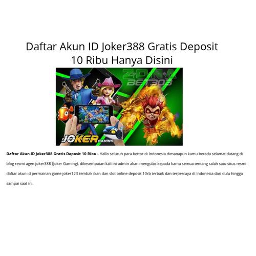Daftar Akun Id Joker388 Gratis Deposit 10 Ribu Hanya Disini