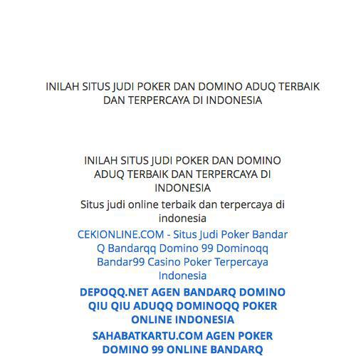 Situs Judi Poker Dan Domino Aduq Terbaik Dan Terpercaya Di Indonesia