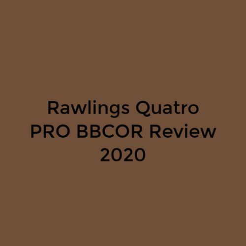 Quatro Pro BBCOR Bat Review 2020